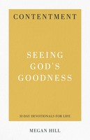 Contentment: Seeing Gods Goodness (Series: 31-Day Devotionals for Life, Vol. 5)