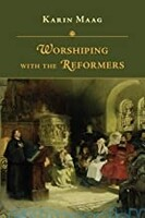 Worshiping with the Reformers (Paperback)