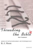 Threading the Bible New Testament(성경의 맥을 잡아라 신약 영문판)