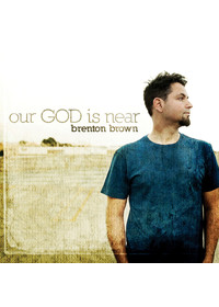 Brenton Brown - Our God is Near (CD)