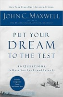 Put Your Dream to the Test: 10 Questions to Help You See It and Seize It (PB)