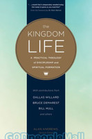 Kingdom Life: A Practical Theology of Discipleship and Spiritual Formation (PB)