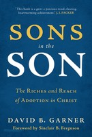 Sons in the Son: The Theology of Adoption in Christ (PB)