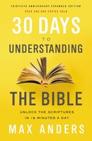 30 Days to Understanding the Bible, 30th Anniversary (PB)