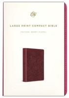 ESV: Large Print Compact Bible, Floral Design (Berry Cloth)
