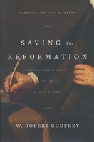 Saving the Reformation: The Pastoral Theology of the Canons (HB)