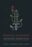Romans Disarmed: Resisting Empire, Demanding Justice (PB)