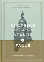 Doctrine on Which the Church Stands or Falls: Justification in Biblical, Theological, Historical, and Pastoral Perspective (HB)