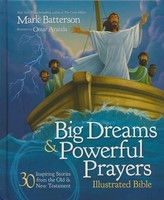 Big Dreams and Powerful Prayers Illustrated Bible: 30 Inspiring Stories from the Old and New Testament (양장본)