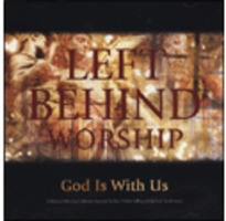 Left Behind Worship - God is With Us (CD)