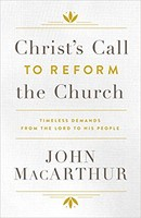 Christs Call to Reform the Church: Timeless Demands From the Lord to His People (HB)