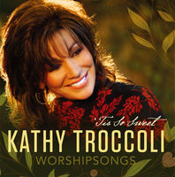Kathy Troccoli Worshipsong - Tis So Sweet (CD)
