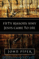 Fifty Reasons Why Jesus Came to Die (PB)