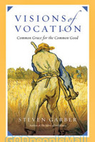 Visions of Vocation: Common Grace for the Common Good (PB)