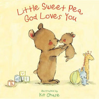 Little Sweet Pea, God Loves You (HB)