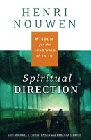 Spiritual Direction: Wisdom for the Long Walk of Faith (PB)