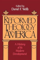Reformed Theology in America: A History of Its Modern Development (Paperback-Print On Demand)