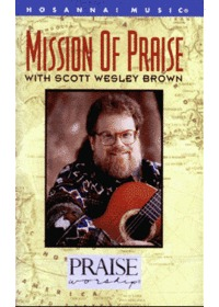 Praise & Worship - Mission of Praise with Scott Wesley Brown (Tape)