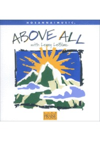 Live Praise & Worship - Above All with Lenny LeBlanc (CD)