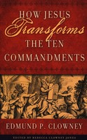How Jesus Transforms the Ten Commandments (Paperback)