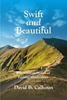 Swift and Beautiful: The Amazing Stories of Faithful Missionaries (Paperback)