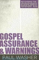 Gospel Assurance and Warnings (Series: Recovering the Gospel, Vol. 3) (PB)