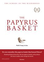 THE PAPYRUS BASKET (갈대상자 영문판)