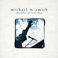 Michael W. Smith - Decades of worship (CD)