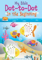 My Bible Dot-To-Dot: In the Beginning (PB)