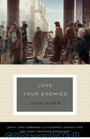 Love Your Enemies (PB): Jesus Love Command in the Synoptic Gospels and the Early Christian Paraenesis