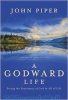 Godward Life, a: Seeing the Supremacy of God in All of Life (HB)