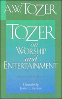 Tozer on Worship and Entertainment (PB)