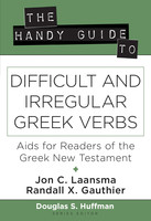 Handy Guide to Difficult and Irregular Greek Verbs: Aids for Readers of the Greek New Testament (PB)