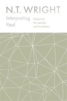 Interpreting Paul: Essays on the Apostle and His Letters (Collected Essays of N. T. Wright. 03) (양장본)