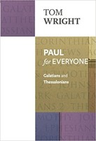 Paul for Everyone: Galatians and Thessalonians (PB)
