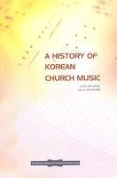 A HISTORY OF KOREAN CHURCH MUSIC