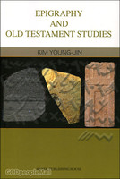 EPIGRAPHY AND OLD TESTAMENT STUDIES