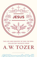 [예약판매]Jesus: The Life and Ministry of God the Son-Collected Insights from A. W. Tozer