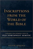 Inscriptions from the World of the Bible: A Reader and Introduction to Old Northwest Semitic (양장본)
