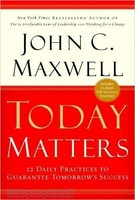 Today Matters (ITPE): 12 Daily Practices to Guarantee Tomorrows Success (PB)