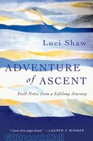Adventure of Ascent: Field Notes from a Lifelong Journey (PB)