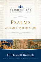 Psalms, Vol. 2: Psalms 73-150 (Series: Teach the Text Commentary) (PB)