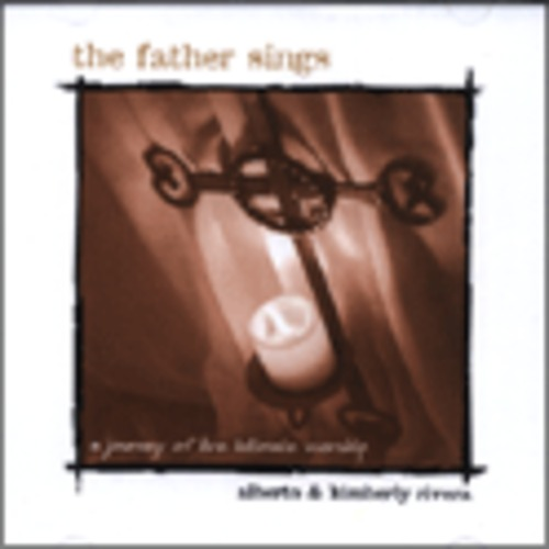 alberto & kimberly rivera - the father sings (CD)