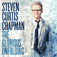 Steven Curtis Chapman - The Glorious Unfolding (CD)