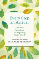 Every Step an Arrival: A 90-Day Devotional for Exploring Gods Word (PB)