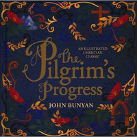 Pilgrims Progress: An Illustrated Christian Classic (양장본)