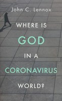 Where Is God in a Coronavirus World? - 코로나바이러스 세상, 하나님은 어디에 계실까? 원서 (소프트커버)