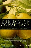 The Divine Conspiracy - Rediscovering Our Hidden Life in God (HB)