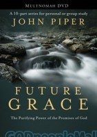 Future Grace: The Purifying Power of the Promises of God (Revised) (PB) - 장래의 은혜 원서