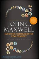 Everyone Communicates, Few Connect: What the Most Effective People Do Differently (HB)